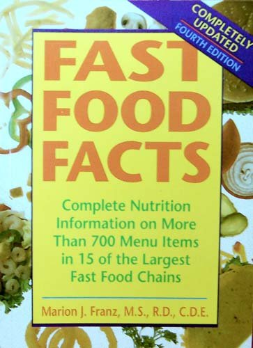 Fast Food Facts: Complete Nutrition Information on More Than 800 Menu Items in 16 of the Largest Fast Food Chains (Pocket Edition)