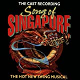 Cast Recording Song Of Singapore [Cast Recording]