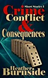 Book cover image for Crime, Conflict & Consequences: Short Stories 1