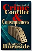 Crime, Conflict & Consequences: Short Stories 1
