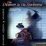 The Demon in the Teahouse | Dorothy Hoobler,Tom Hoobler