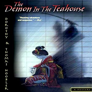 The Demon in the Teahouse | [Dorothy Hoobler, Tom Hoobler]