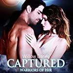 Captured: Warriors of Hir, Volume 1 | Willow Danes