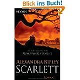 Scarlett: Roman: Die Fortsetzung von 'Vom Winde Verweht'