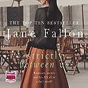 Strictly Between Us Hörbuch von Jane Fallon Gesprochen von: Antonia Beamish, Genevieve Swallow