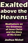 Exalted above the Heavens: Meditation...