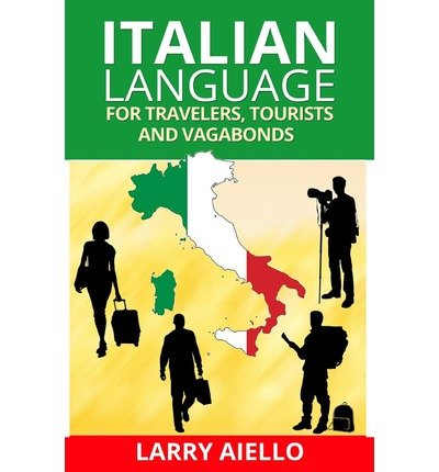 italian-language-for-travelers-tourists-and-vagabonds-author-larry-aiello-published-on-november-2013