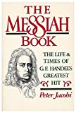 img - for The Messiah Book: The Life and Times of G. F. Handel's Greatest Hit book / textbook / text book