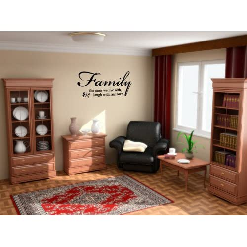 Family, the ones we live with,laugh with, and love   Vinyl Wall Art Decal Stickers Decor Graphics
