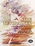 The Nutcracker: Complete Ballet for Solo Piano (Dover Music for Piano) (0486438120) by Tchaikovsky, Peter Ilyitch