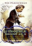 img - for The Trouble Begins at 8: A Life of Mark Twain in the Wild, Wild West book / textbook / text book