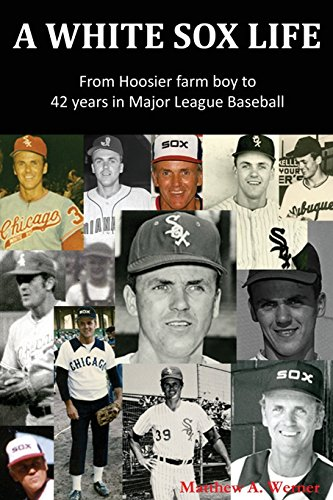 a-white-sox-life-from-hoosier-farm-boy-to-42-years-in-major-league-baseball