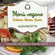 Menù vegano Audiobook by Delia Valenti Narrated by Francesca Di Modugno
