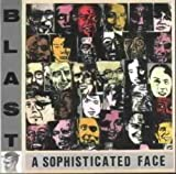 Sophisticated Face by Blast [Music CD]