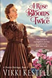 img - for A Rose Blooms Twice (A Prairie Heritage, Book 1) book / textbook / text book