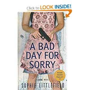 A Bad Day for Sorry: A Crime Novel Sophie Littlefield