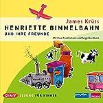 Henriette Bimmelbahn und ihre Freunde   James Krüss