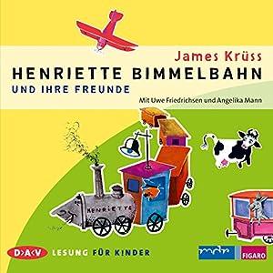 Henriette Bimmelbahn und ihre Freunde Hörbuch