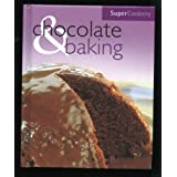 Chocolate and Baking (Super Cookery)