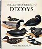 img - for Collector's Guide to Decoys (Wallace-Homestead Collector's Guide Series) by Kangas, Linda, Kangas, Gene (1992) Paperback book / textbook / text book