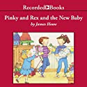 Pinky and Rex and the New Baby (       UNABRIDGED) by James Howe Narrated by Christina Moore