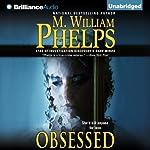 Obsessed | M. William Phelps
