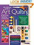 The Ultimate Guide to Art Quilting: S...