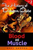 img - for The History of Dragon Gate: Vol. 2, Blood and Muscle book / textbook / text book