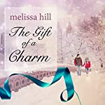 The Gift of a Charm | Melissa Hill