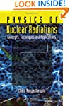 Physics of Nuclear Radiations: Concep...