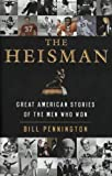 img - for The Heisman: Great American Stories of the Men Who Won Reprint edition by Pennington, Bill (2005) Paperback book / textbook / text book