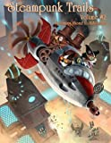img - for Steampunk Trails 2: Steaming Ahead to Adventure book / textbook / text book