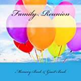 Family Reunion: Memory Book & Guest Book