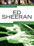 Ed Sheeran Really Easy Piano Ed Sheeran Book