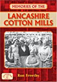 Memories of the Lancashire Cotton Mills (Memories) Ron Freethy