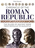 img - for Chronicle of the Roman Republic: The Rulers of Ancient Rome from Romulus to Augustus (The Chronicles Series) book / textbook / text book