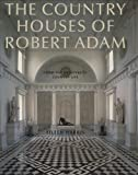 img - for The Country Houses of Robert Adam: From the Archives of Country Life by Eileen Harris (2008-01-01) book / textbook / text book
