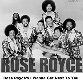 Amazon.com: Rose Royce's I Wanna Get Next To You: Rose Royce: MP3 ...
