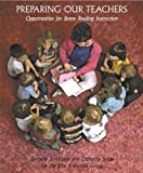 img - for Preparing Our Teachers: Opportunities for Better Reading Instruction by Dorothy S. Strickland (2002-11-12) book / textbook / text book