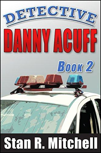 Detective Danny Acuff, Book 2