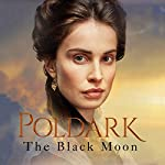The Black Moon: A Novel of Cornwall 1794-1795: Poldark, Book 5 | Winston Graham