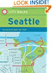 Seattle: 50 Adventures by Foot (City...