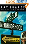 The Old Neighborhood: What We Lost in...