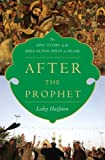 "Lesley Hazleton, ""After the Prophet: The Epic Story of the Shia-Sunni Split"" (Doubleday, 2009)"