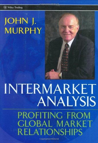 Amazon.com: Intermarket Analysis: Profiting from Global Market Relationships (Wiley Trading) (9780471023296): John J. Murphy: Books