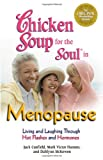 Chicken Soup for the Soul in Menopause: Living and Laughing through Hot Flashes and Hormones (0757305814) by Canfield, Jack