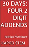30 Days Math Addition Series: Four 2 Digit Addends, Daily Practice Workbook To Improve Mathematics Learning Skills: Maths Worksheets