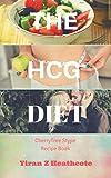 HCG Diet: A CherryTree Style Cookbook(hcg diet cookbook,hcg diet for beginners,hcg diet workbook,handbook,hcg diet recipes,hcg diet book,hcg cookbook,hcg recipes,hcg diet plan,hcg weight loss)