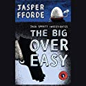 The Big Over Easy: A Nursery Crime (       UNABRIDGED) by Jasper Fforde Narrated by Simon Prebble