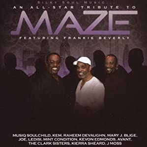 Silky Soul Music: All-Star Tribute to Maze Featuri